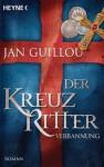 Der Kreuzritter - Verbannung: Roman (German Edition) - Jan Guillou