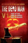 The Dead Man Vol 1 (Face of Evil, Ring of Knives, Hell in Heaven): 1-3 (Advance Reader's Copy) - William Rabkin, James Daniels, Lee Goldberg