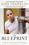 The Blueprint: A Plan for Living Above Life's Storms - Kirk Franklin