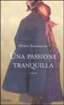Una passione tranquilla - Helen Simonson, Laura Prandino