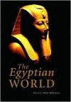 The Egyptian World - Toby A.H. Wilkinson