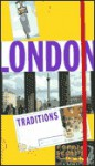 London Traditions - Humaira Husain, Nigel Cawthorne, Graham Vickers, Roger Morton, Ian Driver, Debra Sellman, Adam Ward, Jessica Stein, Sue Jamieson