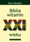 Biblia witamin XXI wieku - Earl Mindell