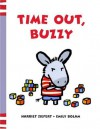 Time Out, Buzzy - Harriet Ziefert, Emily Bolam