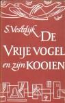De vrije vogel en zijn kooien - Simon Vestdijk