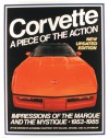 Corvette: A Piece of the Action--Impressions of the Marque and the Mystique, 1953-1985 - William L. Mitchell, Editors of Automobile Quarterly, William L. Mitchell, Allan Girdler