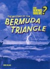 The Mystery of the Bermuda Triangle (Can Science Solve?) - Chris Oxlade
