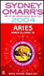 Sydney Omarr's Day-By-Day Astrological Guide 2004: Aries: Aries - Sydney Omarr