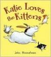 Katie Loves the Kittens - John Himmelman