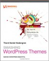 Smashing WordPress Themes: Making WordPress Beautiful - Thord Daniel Hedengren
