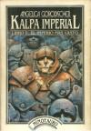 Kalpa Imperial. Libro II: La casa del poder - Angélica Gorodischer