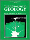 The Field Guide to Geology - David Lambert