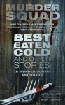 Best Eaten Cold and Other Stories - Murder Squad, Martin Edwards, Barry Forshaw