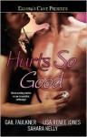Hurts So Good - Gail Faulkner, Sahara Kelly, Lisa Jones
