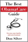 The Best ObamaCare Guide - Don Silver
