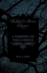A Warning to the Curious (Fantasy and Horror Classics) - M.R. James