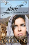 Alone: The Woman at the Well (a novella) (Hidden Faces) - Golden Keyes Parsons