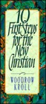 10 First Steps New Christian - Woodrow Kroll
