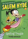 The Misadventures of Salem Hyde: Spelling Trouble - Frank Cammuso