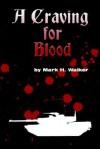 A Craving for Blood - Mark H. Walker