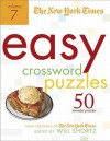 The New York Times Easy Crossword Puzzles Volume 7: 50 Monday Puzzles from the Pages of The New York Times - Will Shortz, The New York Times
