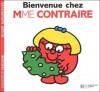 Bienvenue Chez Mme Contraire - Roger Hargreaves, Josette Gontier