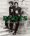 Roots: 40 Years of Style - Dan Aykroyd, Suzanne Boyd