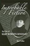 Improbable Fiction: The Life of Mary Roberts Rinehart - Jan Cohn