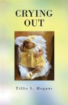 Crying Out - Tillie L. Hogans