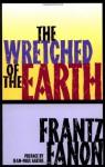 The Wretched of the Earth - Frantz Fanon, Constance Farrington, Jean-Paul Sartre