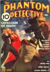 The Phantom Detective - Cavalcade of Death - August, 1937 20/1 - Robert Wallace