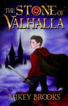 The Stone of Valhalla - Mikey Brooks