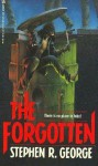 The Forgotten - Stephen R. George