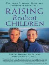 Raising Resilient Children : Fostering Strength, Hope, and Optimism in Your Child - Robert Brooks