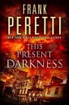 This Present Darkness - Frank Peretti