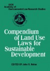 Compendium of Land Use Laws for Sustainable Development - John R. Nolon