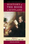 The Edinburgh History of the Book in Scotland, Volume 3: Ambition and Industry 1800-1880 - Bill Bell