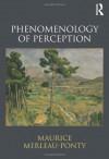 Phenomenology of Perception - Maurice Merleau-Ponty, Donald A. Landes