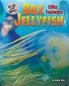 Box Jellyfish: Killer Tentacles - Natalie Lunis