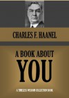 A BOOK ABOUT YOU (Timeless Wisdom Collection) - Charles F. Haanel