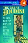 The Great Houdini: World Famous Magician & Escape Artist - Monica Kulling