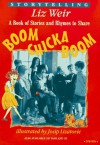 Boom Chicka Boom: A Book of Stories and Rhymes to Share - Liz Weir