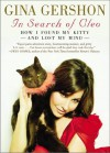 In Search of Cleo: How I Found My Kitty and Lost My Mind - Gina Gershon