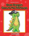Dear Dragon Goes to the Fire House - Margaret Hillert, David Schimmell