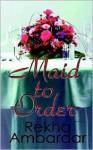 Maid to Order - Rekha Ambardar
