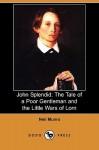 John Splendid: The Tale of a Poor Gentleman and the Little Wars of Lorn (Dodo Press) - Neil Munro