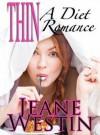 Thin, A Diet Romance - Jeane Westin