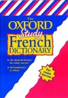 The Oxford Study French Dictionary - Valerie Grundy