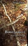 Birkenkreuz 2: Band 2 - Der Verrat - Stefan Jahnke