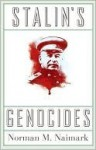 Stalin's Genocides (Human Rights and Crimes against Humanity) - Norman M. Naimark